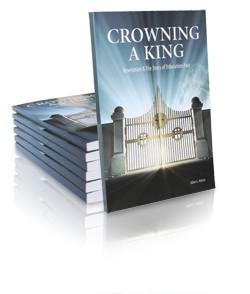 crowning a king and the story of tribulation past find it on amazon or barnes and noble today